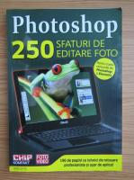 Photoshop. 250 sfaturi de editare foto