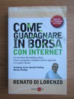 Anticariat: Renato Di Lorenzo - Come guadagnare in Borsa con internet