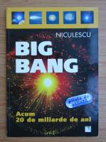 Anticariat: Renzo Zanoni - Big Bang. Acum 20 de miliarde de ani