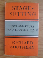 Anticariat: Richard Southern - Stage setting for amateurs and proffesionals