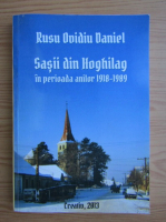 Anticariat: Rusu Ovidiu Daniel - Sasii din Hoghilag in perioada anilor 1918-1989
