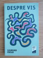 Sigmund Freud - Despre vis