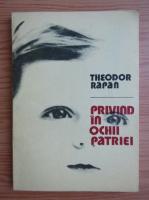 Anticariat: Theodor Rapan - Privind in ochii patriei