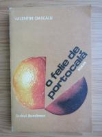 Anticariat: Valentin Dascalu - O felie de portocala