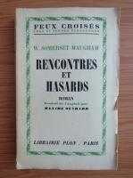 Anticariat: W. Somerset Maugham - Rencontres et hasards