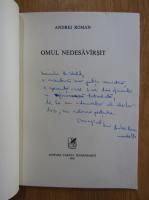 Anticariat: Andrei Roman - Omul nedesavarsit (cu autograful autorului)