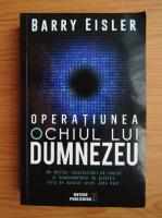 Barry Eisler - Operatiunea Ochiul lui Dumnezeu