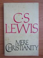C. S. Lewis - Mere Christianity