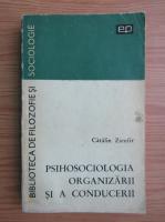 Catalin Zamfir - Psihosociologia organizarii si a conducerii. Teorii si orientari contemporane
