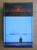 Anticariat: Catherine Naugrette - Calatoriile sau orizontul teatrului