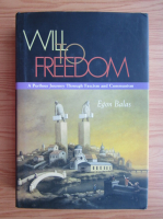 Anticariat: Egon Balas - Will to freedom