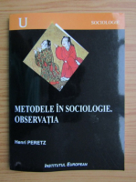 Henri Peretz - Metodele in sociologie. Observatia