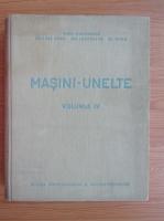 Anticariat: Ionel Diaconescu - Masini-unelte (volumul 4)