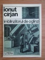 Anticariat: Ionut Cirjan - Imblanzitorul de oglinzi
