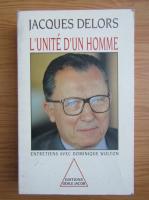 Jacques Delors - L'unite d'un homme