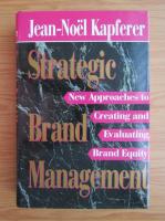 Jean Noel Kapferer - Strategic brand management