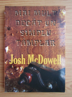 Anticariat: Josh McDowell - Mai mult decat un simplu tamplar