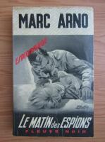 Anticariat: Marc Arno - Le matin des espions