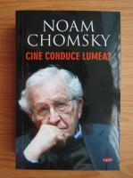 Anticariat: Noam Chomsky - Cine conduce lumea?