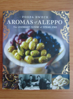 Anticariat: Poopa Dweck - Aromas of Aleppo. The legendary cuisine of syrian jews