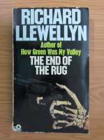 Anticariat: Richard Llewellyn - The end of the rug