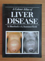 Anticariat: S. Sherlock - A colour atlas of liver disease