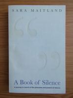 Sara Maitland - A book of silence