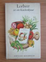 Anticariat: Sibylles Kochbuch - Lorbeer ist ein Kuchenkraut
