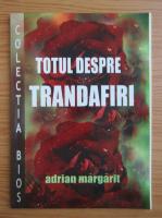 Adrian Margarit - Totul despre trandafiri
