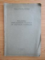 Anticariat: Alexandru Gheorghiu - Folosirea deplasarilor elastice in calculul cadrelor (1946)