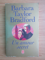 Anticariat: Barbara Taylor Bradford - Un amour secret