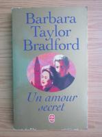 Anticariat: Barbara Taylor Bradford - Un amour secret