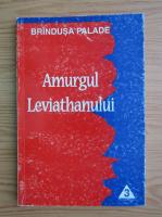 Anticariat: Brindusa Palade - Amurgul leviathanului