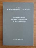 Anticariat: C. Arseni - Traumatismele vertebro-medulare si ale nervilor
