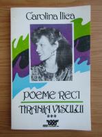 Anticariat: Carolina Ilica - Poeme reci, volumul 3. Tirania visului