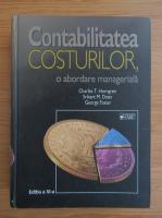 Anticariat: Charles T. Horngren - Contabilitatea costurilor, o abordare manageriala