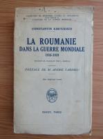 Constantin Kiritzesco - La Roumanie dans la Guerre Mondiale (1934)