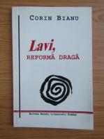 Anticariat: Corin Bianu - Lavi, reforma draga