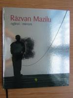 Anticariat: Denise Radulescu - Razvan Mazilu. Oglinzi (editie bilingva)