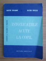 Dimitrie Dragomir - Intoxicatiile acute la copil