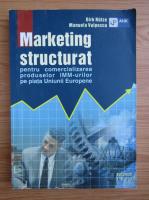 Anticariat: Dirk Rutze - Marketing structurat pentru comercializarea produselor IMM-urilor pe piata Uniunii Europene