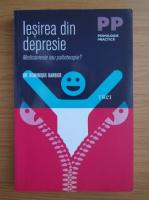 Anticariat: Dominique Barbier - Iesirea din depresie. Medicament sau psihoterapie?