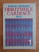 Anticariat: Dumitru Zdrenghea - Disritmiile cardiace (volumul 1)