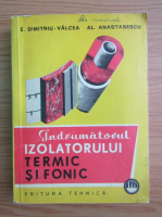 E. Dimitriu-Valcea - Indrumatorul izolatorului termic si fonic