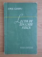 Emil Ghibu - Lectia de educatie fizica