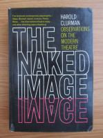 Anticariat: Harold Clurman - The naked image