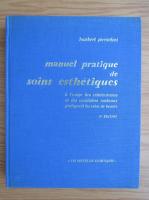 Anticariat: Humbert Pierantoni - Manuel pratique de soins esthetiques