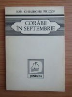 Anticariat: Ion Gheorghe Pricop - Corabii in septembrie