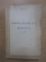 Ion Luca - Femeia Cezarului. Morisca (1943)