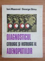 Ion Macavei - Diagnosticul citologic si histrologic al adenopatiilor